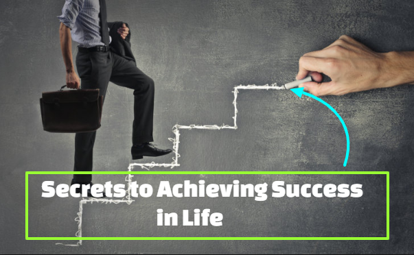 Secrets to Achieving Success