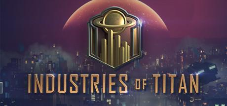 Industries of Titan System Requirements PC Game