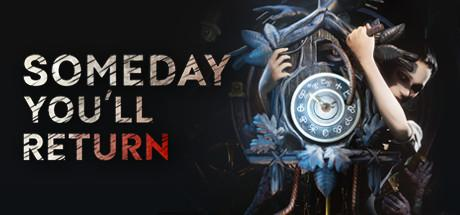 Someday You'll Return System Requirements PC Game